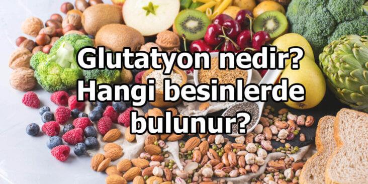 Glutatyon nedir, faydaları nelerdir